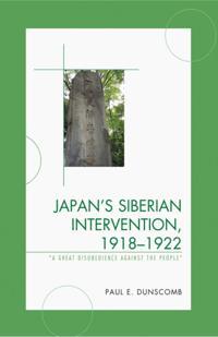 Japan's Siberian Intervention, 1918-1922