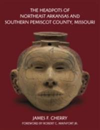 Headpots of Northeast Arkansas and Southern Pemiscot County, Missouri