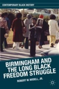 Birmingham and the Long Black Freedom Struggle