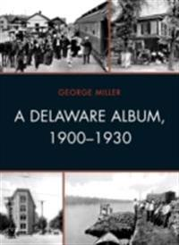Delaware Album, 1900-1930