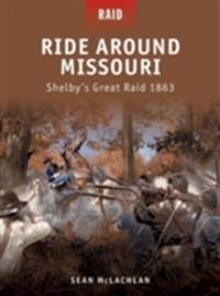 Ride Around Missouri & Shelby's Great Raid 1863