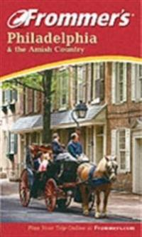 Frommer's Philadelphia & the Amish Country