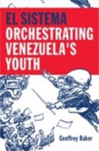 El Sistema: Orchestrating Venezuela's Youth