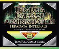 Teradata Database Administration - Teradata Internals