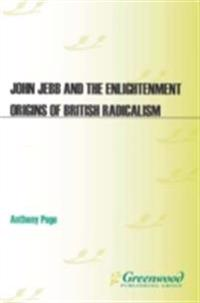 John Jebb and the Enlightenment Origins of British Radicalism