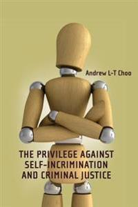 Privilege Against Self-Incrimination and Criminal Justice