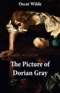 Picture of Dorian Gray (The Original 1890 Uncensored Edition + The Expanded and Revised 1891 Edition)