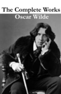 Complete Works of Oscar Wilde (more than 150 Works)