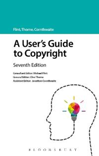 A User's Guide to Copyright: Seventh Edition