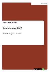Carnitin Von a Bis Z
