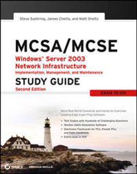 MCSA / MCSE: Windows Server 2003 Network Infrastructure Implementation, Management, and Maintenance Study Guide