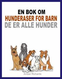 En bok om hunderaser for barn: De er alle hunder