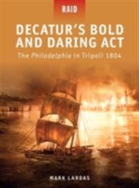 Decatur s Bold and Daring Act