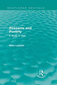 Peasants and Poverty (Routledge Revivals)