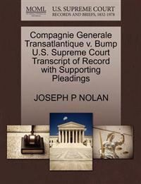 Compagnie Generale Transatlantique V. Bump U.S. Supreme Court Transcript of Record with Supporting Pleadings