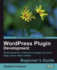 WordPress Plugin Development Beginner's Guide