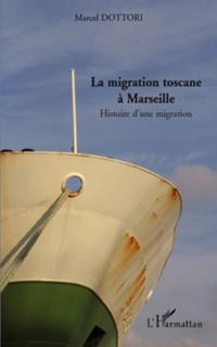 La migration toscane A marseille - histoire d'une migration