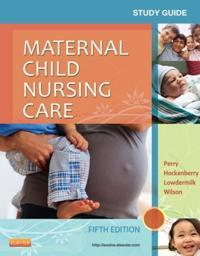Study Guide for Maternal Child Nursing Care - E-Book
