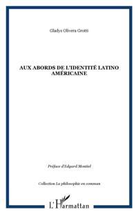 Aux abords identite latino-americaine