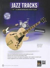Jazz Guitar Tracks: The Ultimate Backing Track Collection for Guitar, Book & MP3 CD