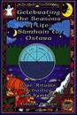 Celebrating the Seasons of Life: Samhain to Ostara