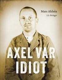 Axel var idiot