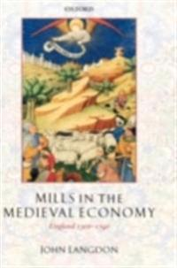 Mills in the Medieval Economy: England 1300-1540