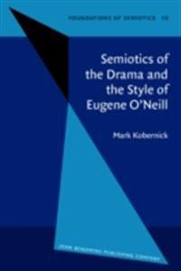 Semiotics of the Drama and the Style of Eugene O'Neill