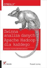Zwinna analiza danych. Apache Hadoop dla ka?dego