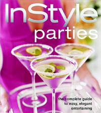 In Style Parties: The Complete Guide to Easy, Elegant Entertainment