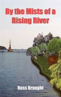 By The Mists Of A Rising River