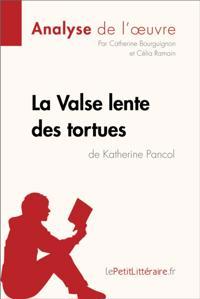 La Valse lente des tortues de Katherine Pancol (Analyse de l'oeuvre)