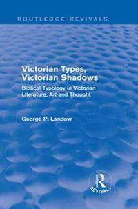 Victorian Types, Victorian Shadows (Routledge Revivals)