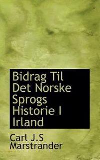 Bidrag Til Det Norske Sprogs Historie I Irland