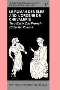 'Le Roman des Eles', and the Anonymous: 'Ordene de Chevalerie'