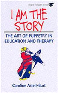 I Am the Story: The Art of Puppetry in Education and Therapy