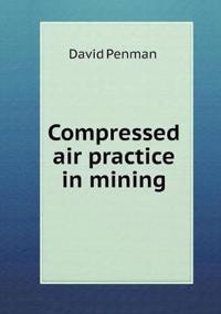 Compressed Air Practice in Mining