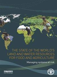 State of the World's Land and Water Resources for Food and Agriculture