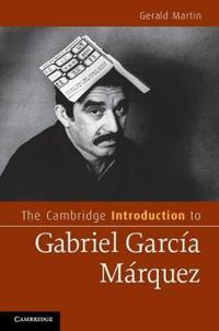 Cambridge Introduction to Gabriel Garcia Marquez
