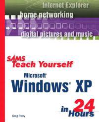 Sams Teach Yourself Microsoft Windows Xp in 24 Hours