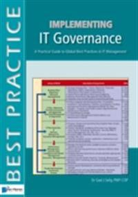 Implementing IT Governance - A Practical Guide to Global Best Practices in IT Management