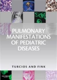 Pulmonary Manifestations of Pediatric Diseases E-Book