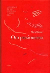 Om passionerna - Avhandling om den mänskliga naturen