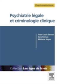 Psychiatrie legale et criminologie clinique