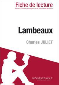 Lambeaux de Charles Juliet (Fiche de lecture)
