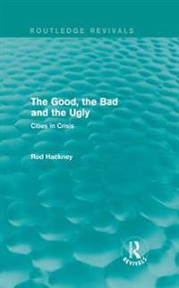 Good, the Bad and the Ugly (Routledge Revivals)