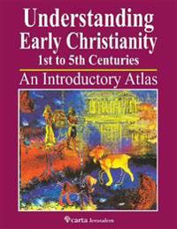 Understanding Early Christianity 1st to 5th Centuries