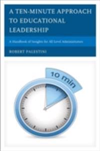 Ten-Minute Approach to Educational Leadership