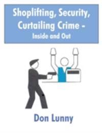 Shoplifting, Security, Curtailing Crime - Inside and Out