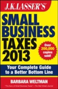 J.K. Lasser's Small Business Taxes 2013